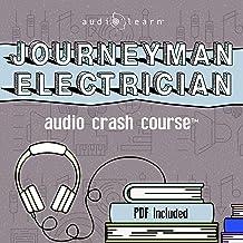 Journeyman Electrician Exam Audio Crash Course: Complete Review for the Journeyman Electrician Exam - Top Test Questions!