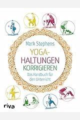 Yoga-Haltungen korrigieren: Das Handbuch für den Unterricht (German Edition) Kindle Edition