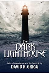 The Dark Lighthouse: Tales of speculation and the fantastic Kindle Edition