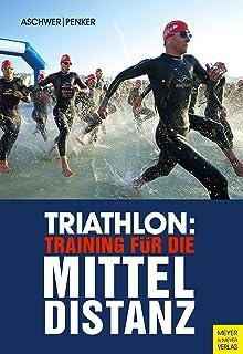 Triathlon: Training für die Mitteldistanz (German Edition)