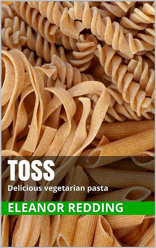 日花火夫婦Toss: Delicious vegetarian pasta (The Vegetarian Series Book 2) (English Edition)