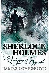 Sherlock Holmes - The Labyrinth of Death Kindle Edition