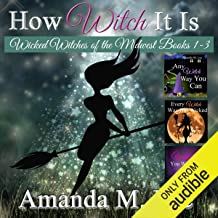 How Witch It Is: Wicked Witches of the Midwest, Books 1-3