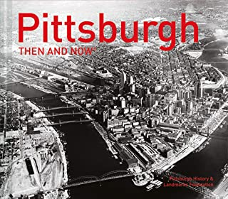 Pittsburgh Then and Now®