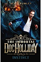 The Immortal Doc Holliday: Instinct: (The Immortal Doc Holliday Series Book 4) Kindle Edition