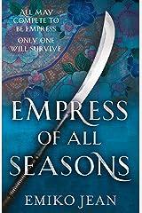 Empress of all Seasons Kindle Edition