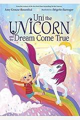Uni the Unicorn and the Dream Come True Kindle Edition