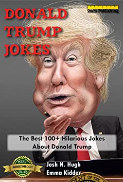 Donald Trump Jokes: The Best 100+ Hilarious Jokes About Donald Trump
