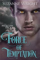Force of Temptation (Mercury Pack Book 2) Kindle Edition