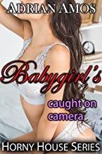 Babygirl's Caught on Camera (Horny House Series Book 14)