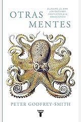 Otras mentes. El pulpo, el mar y los orígenes profundos de la consciencia (Spanish Edition) Kindle Edition