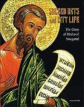 Sacred Arts And City Life: The Glory of Medieval Novgorod