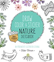 Draw, Color, and Sticker Nature Sketchbook: An Imaginative Illustration Journal - 500 Stickers Included