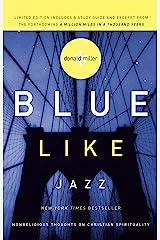 Blue Like Jazz: Nonreligious Thoughts on Christian Spirituality Kindle Edition