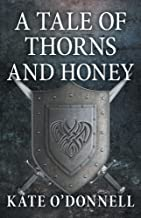 A Tale of Thorns and Honey