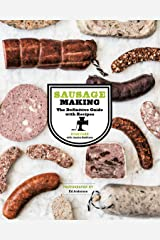 Sausage Making: The Definitive Guide with Recipes Kindle Edition