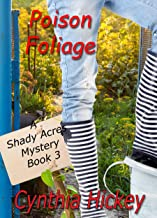 Poison Foliage: Clean cozy mystery (A Shady Acres Mystery Book 3)