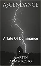 Ascendance: A Tale Of Dominance (English Edition)
