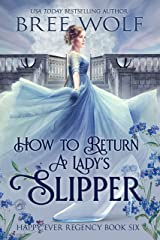 How to Return a Lady's Slipper (Happy Ever Regency Book 6) Kindle Edition