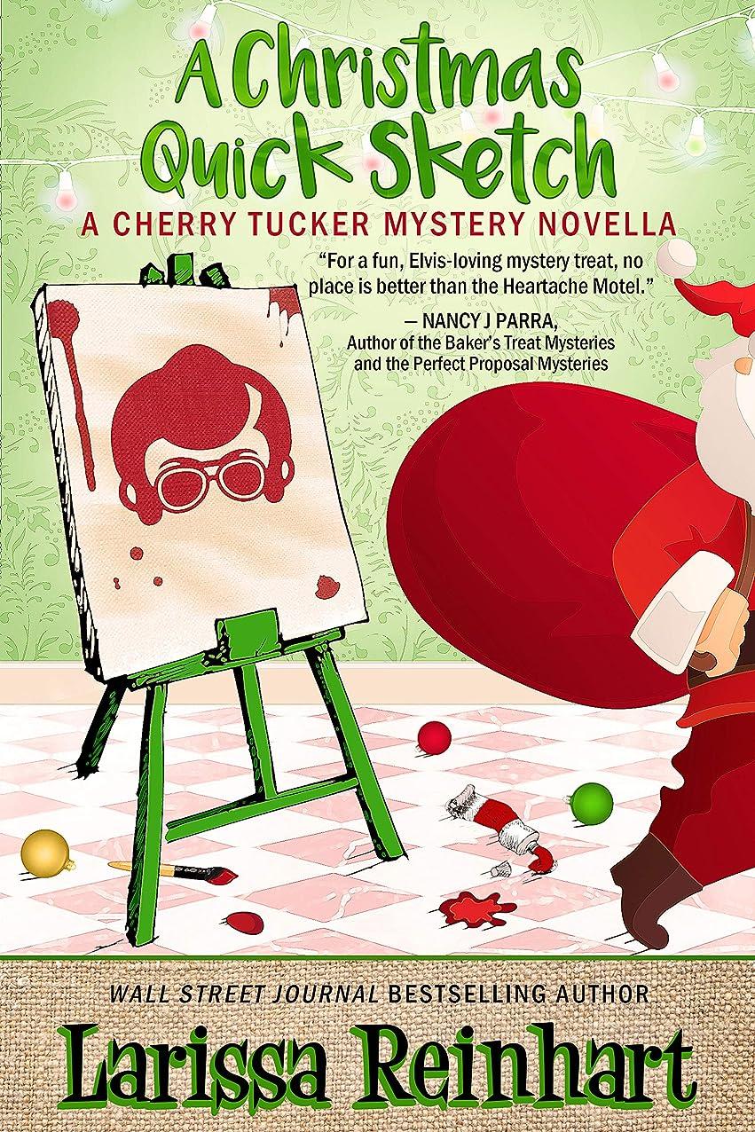 スーダン標準希望に満ちたA Christmas Quick Sketch: A Cherry Tucker Holiday Prequel Caper (A Cherry Tucker Mystery Book 9) (English Edition)