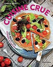 Cuisine crue - 120 recettes joyeuses et simples (Cuisine bien-être) (French Edition)