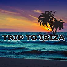 Trip to Ibiza – Holiday Time, Summer Hits 2017, Dancefloor, Chill Out Party Time, Good Energy, Lounge Summer