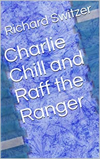 Charlie Chill and Raff the Ranger