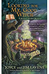 Looking for Mr. Good Witch (Retired Witches Mysteries Series Book 2) Kindle Edition
