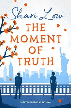 The Moment of Truth: A hilarious tale of love, lies and one indecent proposal!