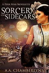 Sorcery and Sidecars: A Zyan Star Novella Kindle Edition