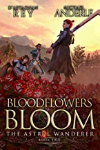 Bloodflowers Bloom (The Astral Wanderer Book 2)