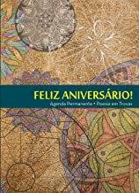 FELIZ ANIVERSÁRIO!: Agenda Permanente - Poesia em Trovas (Portuguese Edition)