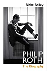Philip Roth: The Biography Kindle Edition