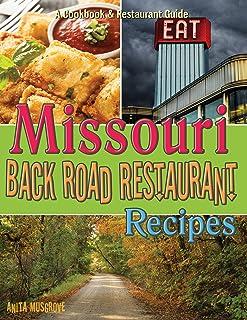 Missouri Back Road Restaurant Recipes Cookbook (Back Road Restaurant Recipes Cookbook Series)