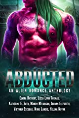 Abducted: An Alien Romance Anthology Kindle Edition