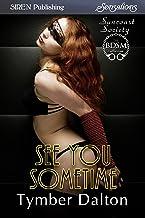 See You Sometime [Suncoast Society] (Siren Publishing Sensations)