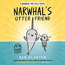 Narwhal's Otter Friend: A Narwhal and Jelly Book # 4