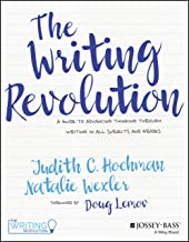 The Writing Revolution: A Guide to Advancing Thinking Through Writing in All Subjects and Grades PDF