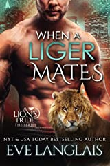 When a Liger Mates (A Lion's Pride Book 10) Kindle Edition