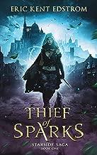 Thief of Sparks (New & Lengthened Novel Edition) (Starside Saga Book 1)