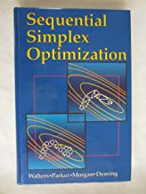 Sequential Simplex Optimization: A Technique for Improving Quality and Productivity in Research, Development, and Manufacturing (Chemometrics series)