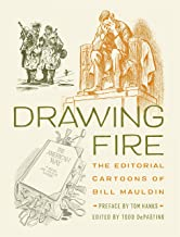 Drawing Fire: The Editorial Cartoons of Bill Mauldin