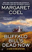 Buffalo Bill's Dead Now (A Wind River Mystery Book 16)