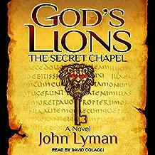 The Secret Chapel: God's Lions Series, Book 1