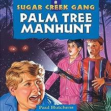 Palm Tree Manhunt: Sugar Creek Gang, Book 8