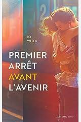 Premier arrêt avant l'avenir (French Edition) Kindle Edition