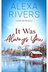It Was Always You: A Steamy Small-Town Romance (Little Sky Romance Book 3) Kindle Edition