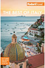 Fodor's The Best of Italy: Rome, Florence, Venice & the Top Spots in Between (Full-color Travel Guide) Kindle Edition