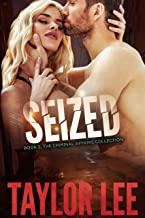 SEIZED:: Sizzling HOT Detective Series (The Criminal Affairs Collection Book 2)