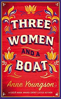 Three Women and a Boat: A BBC Radio 2 Book Club Title